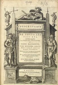 GUICCIARDINI, Lodovico. Description de touts les Pays-Bas. Anvers, C. Plantin, 1582 (FA 1000-1579).